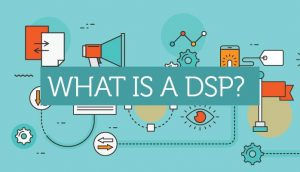 What Is a Demand Side Platform (DSP) and How Does It Work?