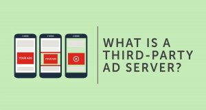 What Is a Third Party Ad Server?